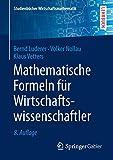 Mathematische Formeln für Wirtschaftswissenschaftler (Studienbücher Wirtschaftsmathematik) - Bernd Luderer