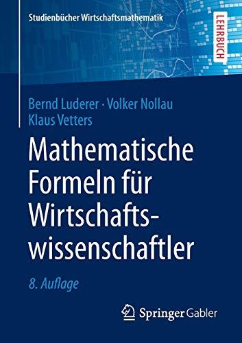 Mathematische Formeln fuer Wirtschaftswissenschaftler (Studienbuecher Wirtschaftsmathematik)の詳細を見る