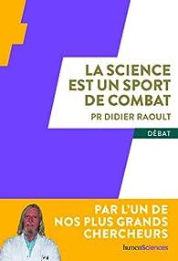 La science est un sport de combat par Didier Raoult