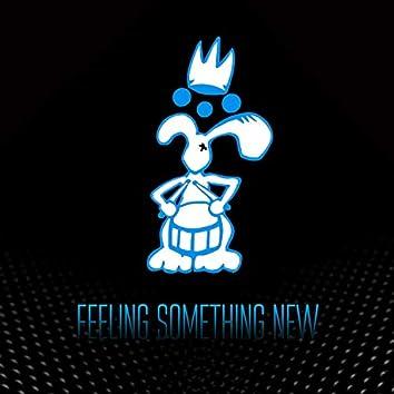 Feeling Something New