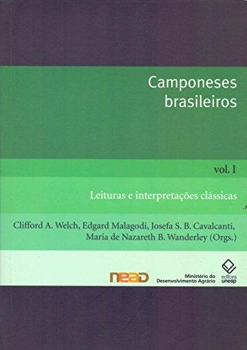 Camponeses brasileiros - Vol. I: Leituras e interpretações clássicas