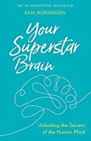 Your Superstar Brain: Unlocking the Secrets of the Human Mind