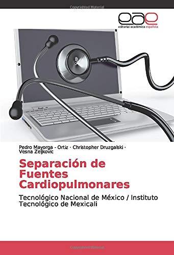 Separación de Fuentes Cardiopulmonares: Tecnológico Nacional de México / Instituto Tecnológico de…