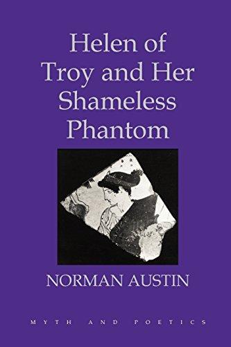 Helen of Troy and Her Shameless Phantom (Myth and Poetics)