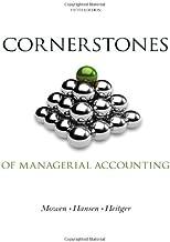 Cornerstones of Managerial Accounting (Cornerstones Series)