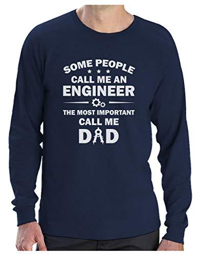 Camiseta de Manga Larga para Hombre - Some People Call me an Engineer - Regalo para Papá Ingeniero
