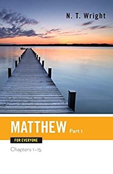 Matthew for Everyone Part 1  The New Testament for Everyone