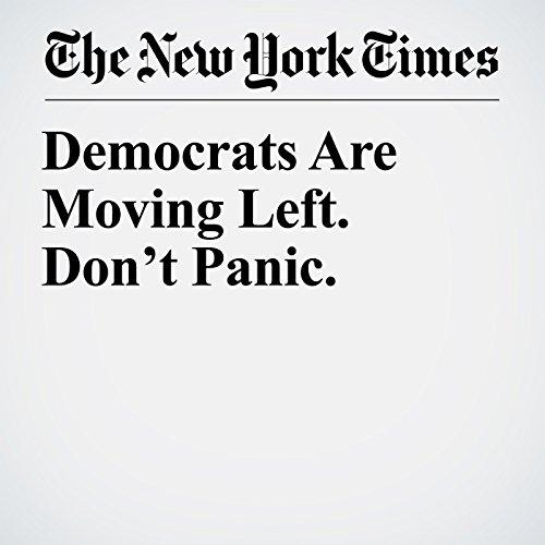 Democrats Are Moving Left. Don't Panic. copertina