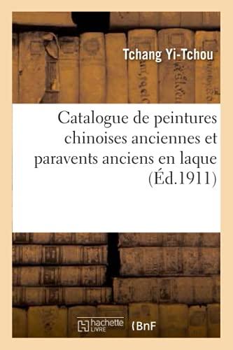 Catalogue de peintures chinoises anciennes et paravents anciens en laque polychrome