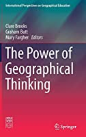 The Power of Geographical Thinking (International Perspectives on Geographical Education)