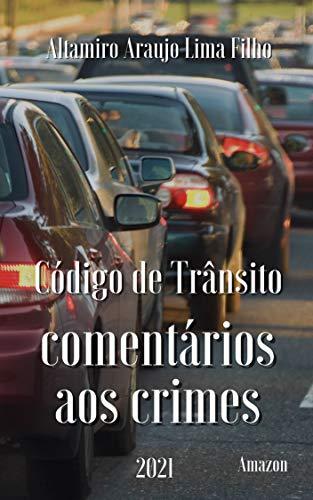 Código de Trânsito Brasileiro: Comentários aos crimes