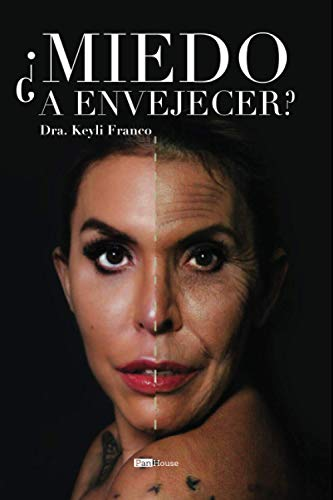 ¿Miedo a envejecer? (Spanish Edition)