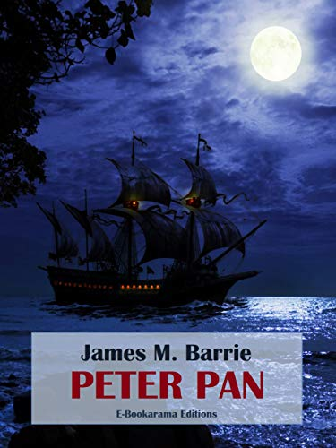 Peter Pan (E-Bookarama Classics) (English Edition)