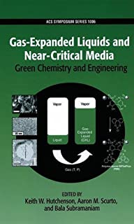 Gas-Expanded Liquids and Near-Critical Media: Green Chemistry and Engineering (ACS Symposium Series) (2009-01-29)
