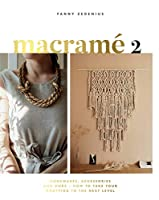 Macrame 2: Accessories, Homewares & More – How to Take Your Knotting to the Next Level
