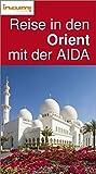 Reise in den Orient mit der AIDA - Kreuzfahrtführer - Buch u. App