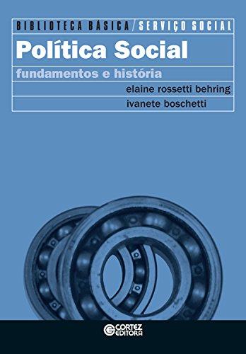 Política social: Fundamentos e história (Biblioteca Básica de Serviço Social)