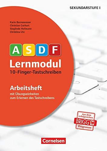 ASDF-Lernmodul - Tastschreiben leicht gemacht - durch multisensorisches Lernen: 10-Finger-Tastschreiben (3. Auflage) - Arbeitsheft - Mit Übungseinheiten zum Erlernen des Tastschreibens
