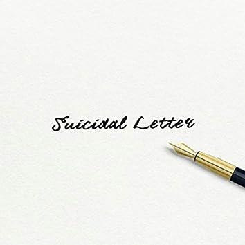 Suicidal Letter