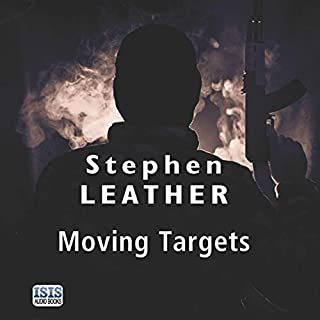 Moving Targets                   By:                                                                                                                                 Stephen Leather                               Narrated by:                                                                                                                                 Paul Thornley                      Length: 9 hrs and 10 mins     131 ratings     Overall 4.1