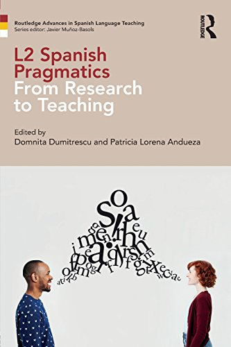L2 Spanish Pragmatics: From Research to Teaching (Routledge Advances in Spanish Language Teaching)