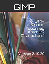 GIMP Learning Journey (Part 2 - Characters) V 2.10.20: Version 2.10.20