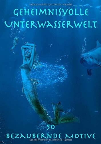 Geheimnisvolle Unterwasserwelt: 50 bezaubernde Meeres-Motive zum Ausmalen und Entspannen