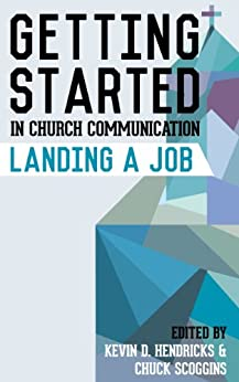 Getting Started in Church Communication: Landing a Job by [Chuck Scoggins, Kevin D. Hendricks]