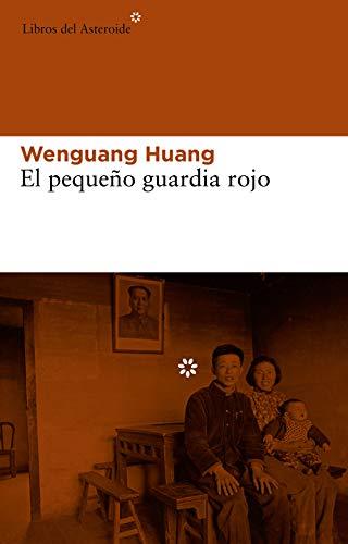 El pequeño guardia rojo: Unas memorias familiares (Libros del Asteroide nº 114) (Spanish Edition)