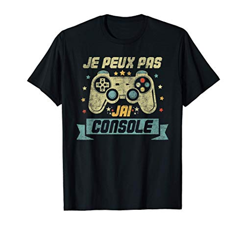 Je Peux Pas J'ai Console Cadeau Ado Geek Jeux Video Gamer T-Shirt