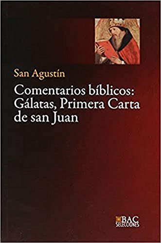 Comentarios Biblicos: Galatas, Primera C (BAC SELECCIONES)