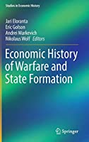 Economic History of Warfare and State Formation (Studies in Economic History)