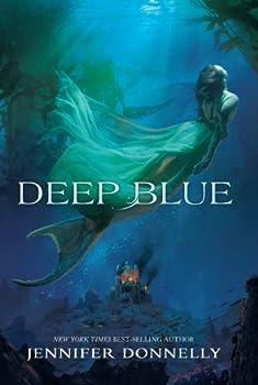 Waterfire Saga, Book One: Deep Blue: A Mermaids Novel