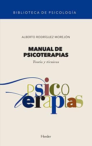 Manual de psicoterapias: Teoría y técnicas (BIBLIOTECA DE PSICOLOGÍA nº 0) (Spanish Edition)