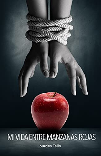 Mi vida entre manzanas rojas de Lourdes Tello