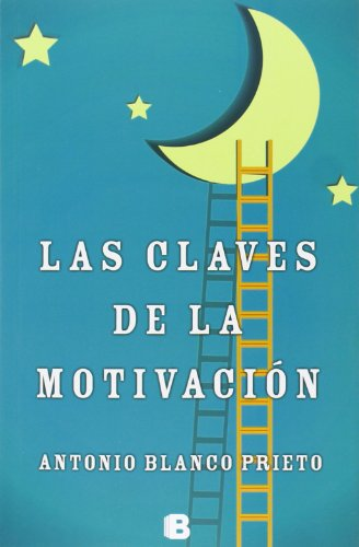 Las claves de la motivación (No ficción) (Spanish Edition)