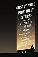 Mostly Void, Partially Stars: Welcome to Night Vale Episodes, Volume 1 (Welcome to Night Vale Episodes, 1)