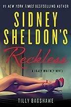 Sidney Sheldon's Reckless: A Tracy Whitney Novel by Sheldon, Sidney, Bagshawe, Tilly(November 10, 2015) Hardcover