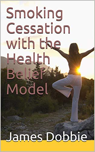 Smoking Cessation with the Health Belief Model (English Edition)