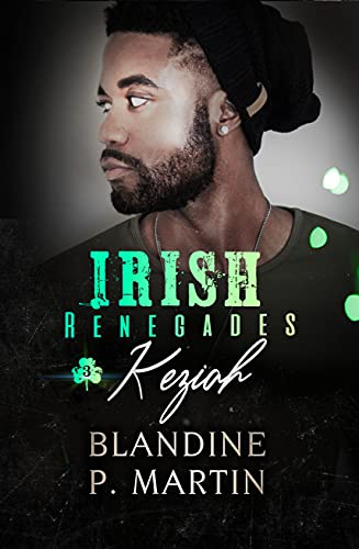 Irish Renegades - 3. Keziah par [Blandine P. Martin]