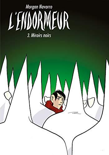 L'Endormeur T03: Miroirs noirs