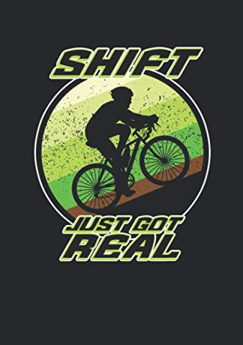 Notizbuch A5 kariert mit Softcover Design: Rennrad Fahrrad Rad Bike Mountainbike Shift Just Got Real: 120 karierte DIN A5 Seiten