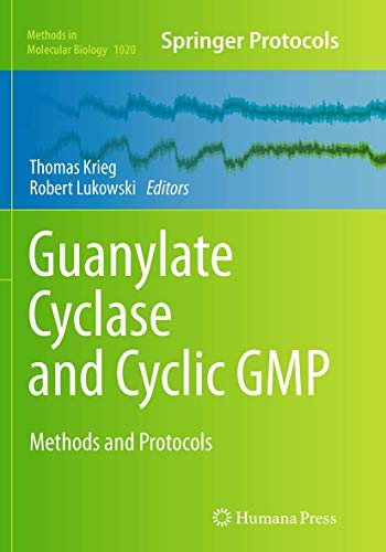 Guanylate Cyclase and Cyclic GMP: Methods and Protocols (Methods in Molecular Biology, Band 1020)