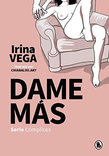 Dame más (Serie Cómplices 1)