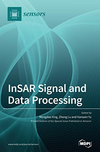 Compare Textbook Prices for InSAR Signal and Data Processing  ISBN 9783039369843 by Xing, Mengdao,Lu, Zhong,Yu, Hanwen