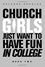 Church Girls Just Want to Have Fun in College