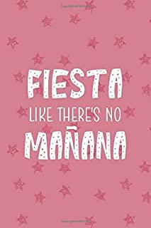 Fiesta Like There's No Mañana: Party Notebook Journal Composition Blank Lined Diary Notepad 120 Pages Paperback Pink Stars