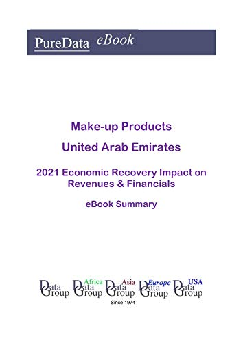 Make-up Products United Arab Emirates Summary: 2021 Economic Recovery Impact on Revenues & Financials (English Edition)