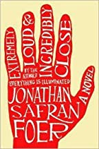 Extremely Loud and Incredibly Close by Jonathan Safran Foer (2005-04-04)