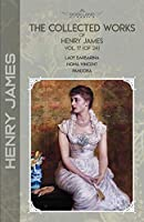 The Collected Works of Henry James, Vol. 17 (of 24): Lady Barbarina; Nona Vincent; Pandora (Bookland Classics)